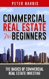 Commercial Real Estate for Beginners: The Basics of Commercial Real Estate Investing - http://wp.me/p6wsnp-41Q