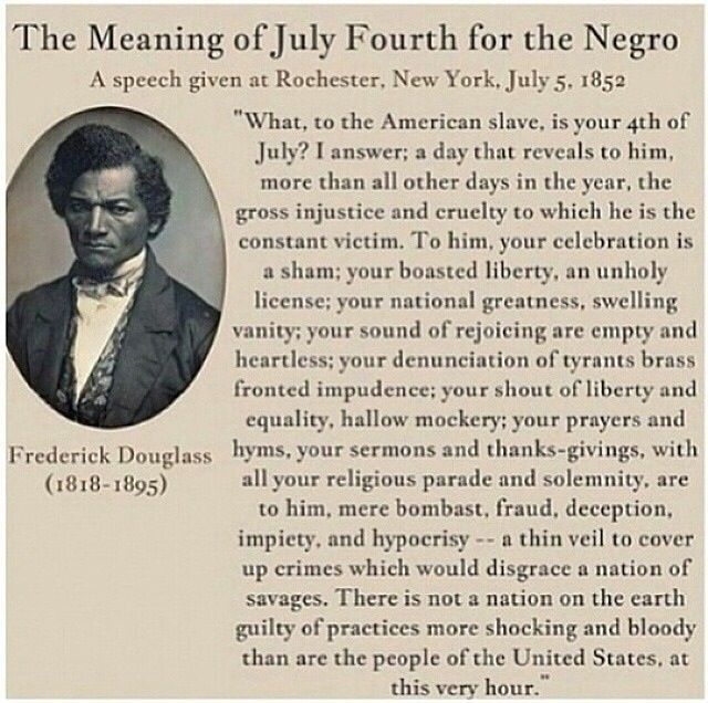 Frederick Douglas. This was how it use to be just yesterday. Can't forget then so that you can understand today. We have come a long way since then, but not everyone is on board yet.