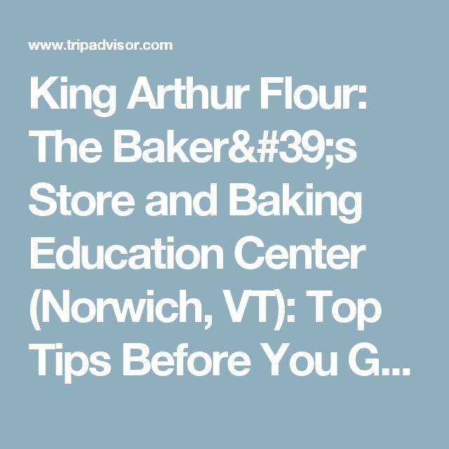 King Arthur Flour: The Baker's Store and Baking Education Center (Norwich, VT): Top Tips Before You Go - TripAdvisor