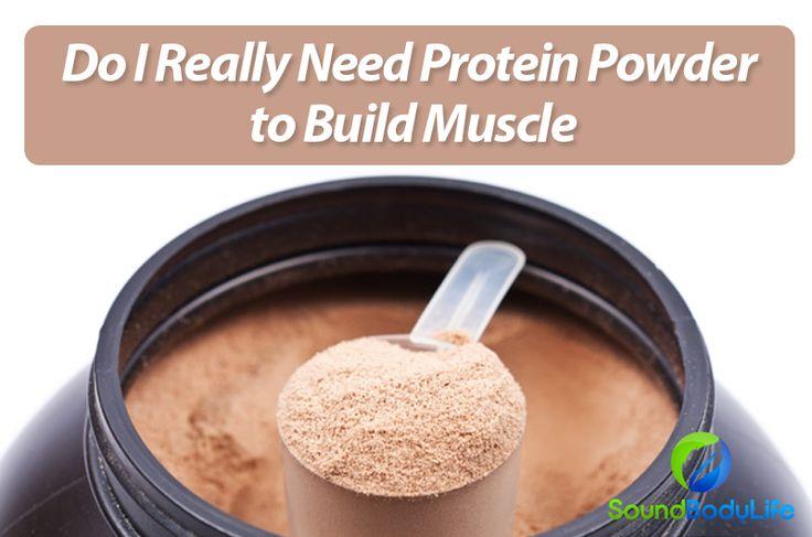 Do I Really Need Protein Powder to Build Muscle? Build muscle Protein powder Protein