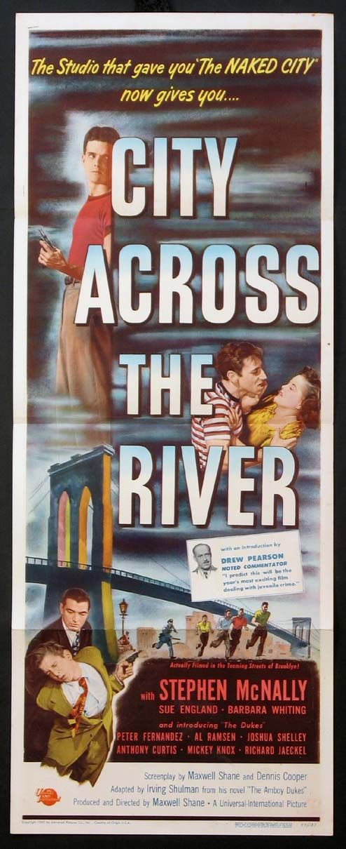 City Across the River (1949) Stars: Stephen McNally, Thelma Ritter, Luis Van Rooten, Jeff Corey, Tony Curtis, Richard Jaeckel, Sharon McManus ~ Director: Maxwell Shane