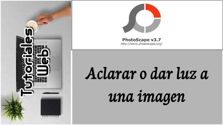 PhotoScape 2017 - Aclarar o dar luz a una imagen (español)