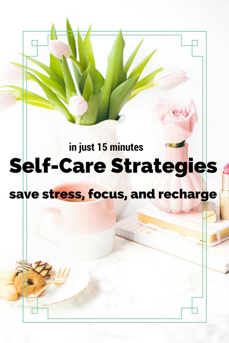 better self-care in 15 minutes or less. I can always use more ways to de-stress, focus, and recharge throughout the day.
