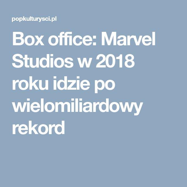 Box office: Marvel Studios w 2018 roku idzie po wielomiliardowy rekord