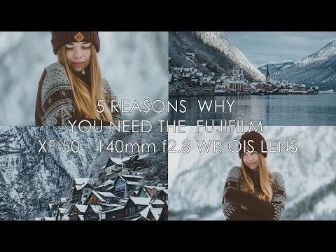 (1) 5 REASONS WHY YOU NEED THE FUJIFILM XF 50-140mm f2.8 WR OIS 4K - YouTube