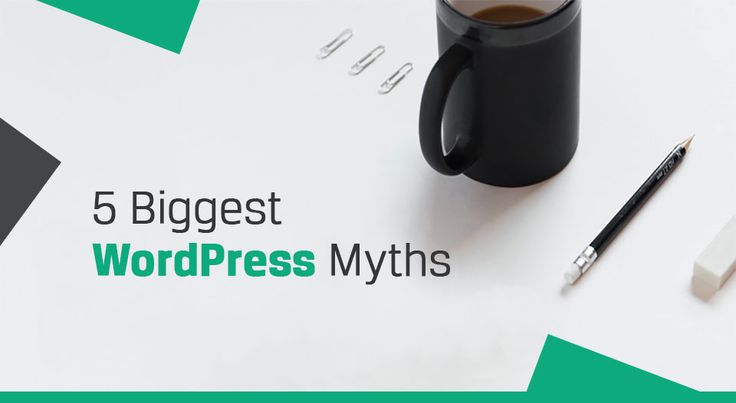 5 Biggest WordPress Myths You Must Need To Know