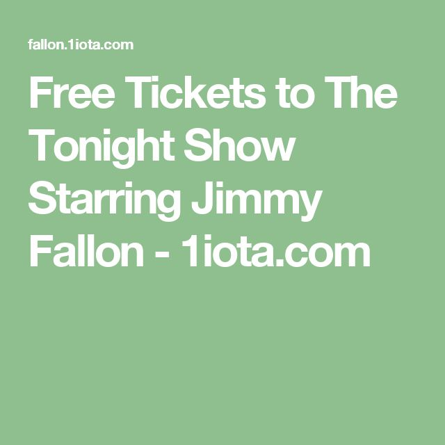 Free Tickets to The Tonight Show Starring Jimmy Fallon - 1iota.com