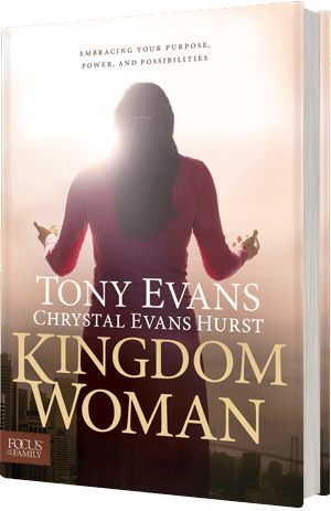 Kingdom Woman by Tony Evans and Chrystal Evans Hurst #kingdomwoman