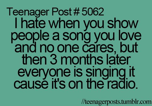 exactly but when i show my friends the song i like they love the song and start to sing it and i think ITS MY SONG NOT URS!!