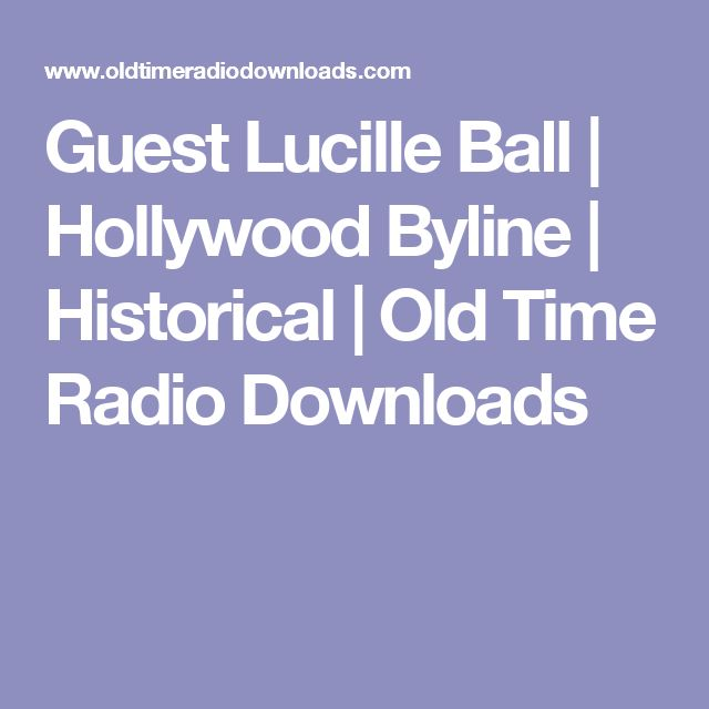 Guest Lucille Ball | Hollywood Byline | Historical | Old Time Radio Downloads