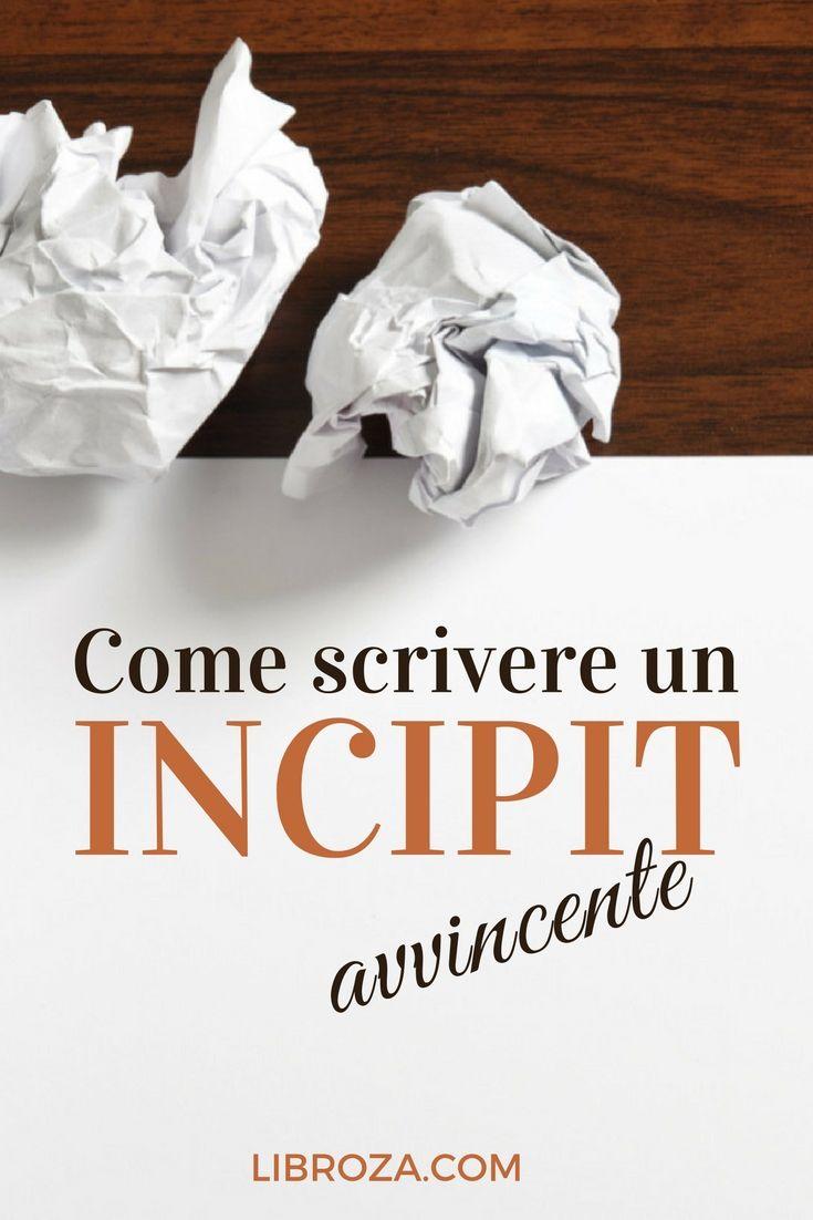 Come scrivere un incipit avvincente - Libroza.com