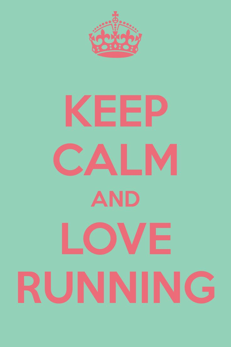 KEEP CALM AND LOVE RUNNING