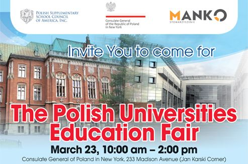 The third edition of The Polish Universities Education Fair in New York takes place at the Consulate General of the Republic of Poland in New York, on Sunday, March 23rd from 10am to 14pm. The representatives of Polish universities will take part in the event. They will provide sufficient information about the rules and the possibilities of studying in Poland. The organizers of the education fair are: the Polish Supplementary School Council of America, The Consulate General of the Republic…