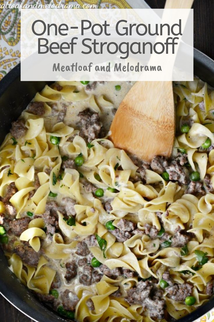 One Pot Ground Beef Stroganoff Is Loaded With Hamburger Meat Egg Noodles And Peas In A Creamy Sauc Ground Beef Stroganoff Beef Stroganoff Healthy Meat Recipes