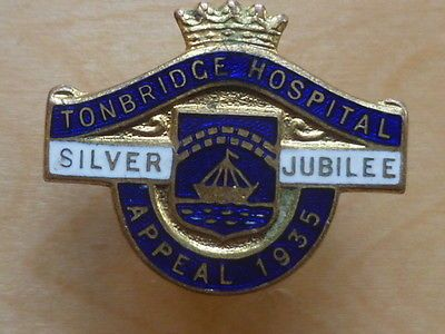 Tonbridge Hospital Silver Jubilee Appeal 1935 enamal badge