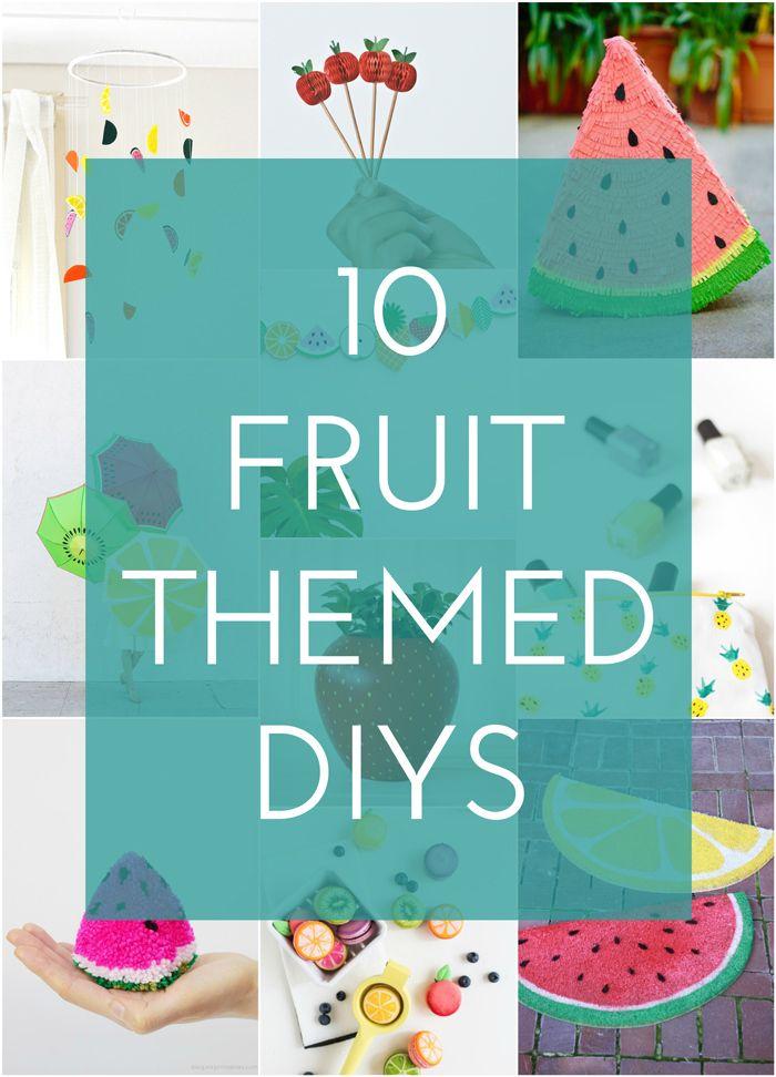 10 Fruit Themed DIYS