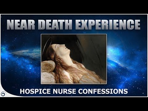 Hospice Nurses Share Their Spiritual Experiences with Dying Patients - Deathbed Visions.