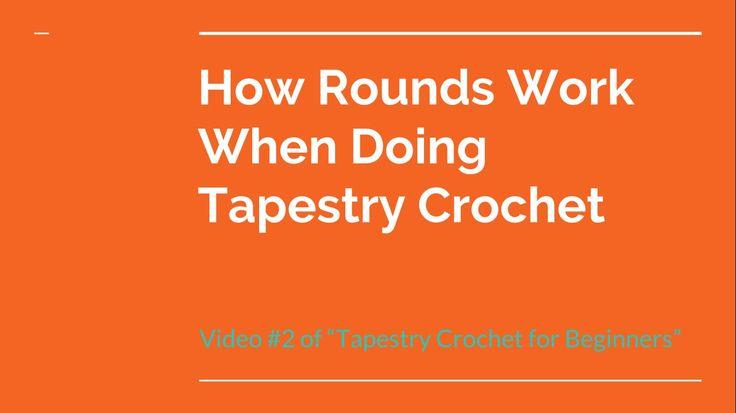 "Lesson 2 of ""Tapestry Crochet for Beginners"" - How Rounds Work When Doing Tapestry Crochet"