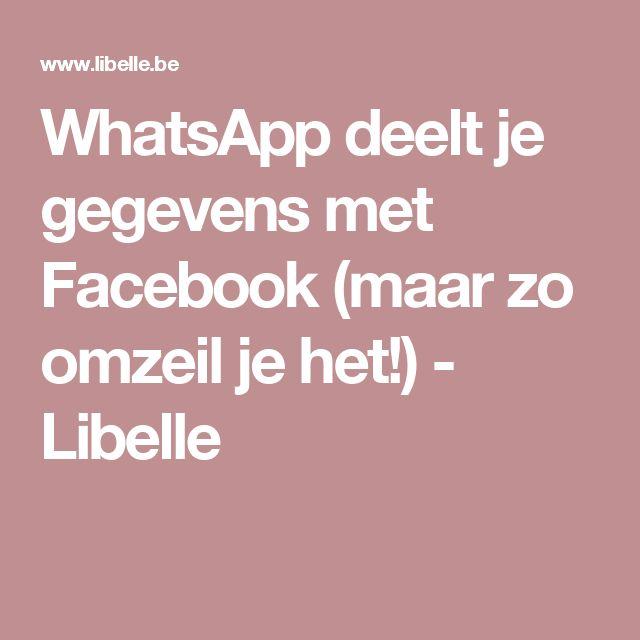 WhatsApp deelt je gegevens met Facebook (maar zo omzeil je het!) - Libelle