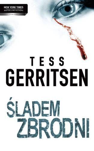 Tess Gerritsen - Śladem Zbrodni