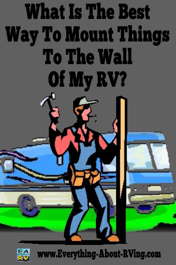 Here is our answer to: What Is The Best Way To Mount Things To The Wall Of My RV?  Read this later!