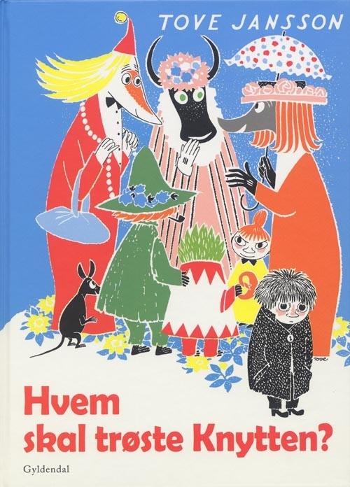 Hvem skal trøste Knytten? - Tove Jansson - Indbundet (9788702068696) - Bøger - CDON.COM