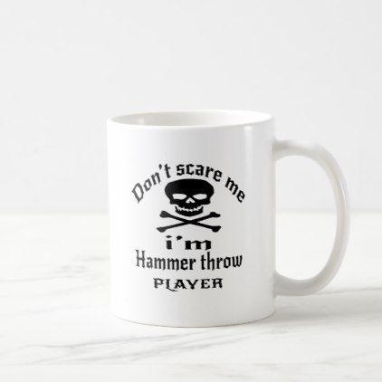 #Do Not Scare Me I Am Hammer throw Player Coffee Mug - #drinkware #cool #special
