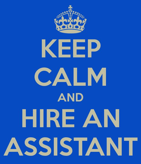 KEEP CALM AND HIRE AN ASSISTANT - KEEP CALM AND CARRY ON Image Generator