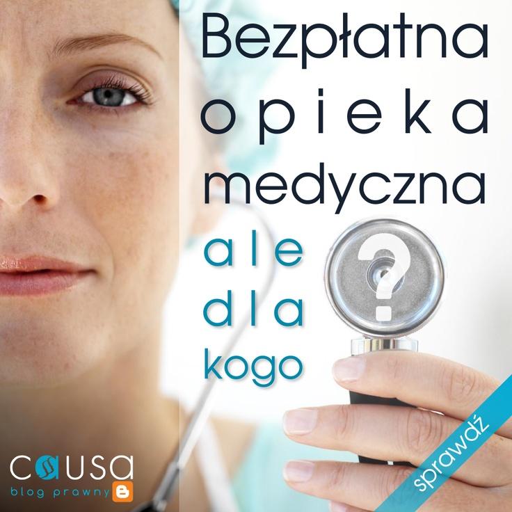 http://www.blog.causakancelariaprawna.eu/2012/11/bezpatna-opieka-medyczna-ale-dla-kogo.html     Temat: Bezpłatna opieka medyczna - ale dla kogo?     Rozwinięcie tematu na blogu Kancelarii, zapraszamy.     Blog: www.blog.causakancelariaprawna.eu   Kancelaria: www.causakancelariaprawna.eu   Odszkodowania: www.causaodszkodowania.pl