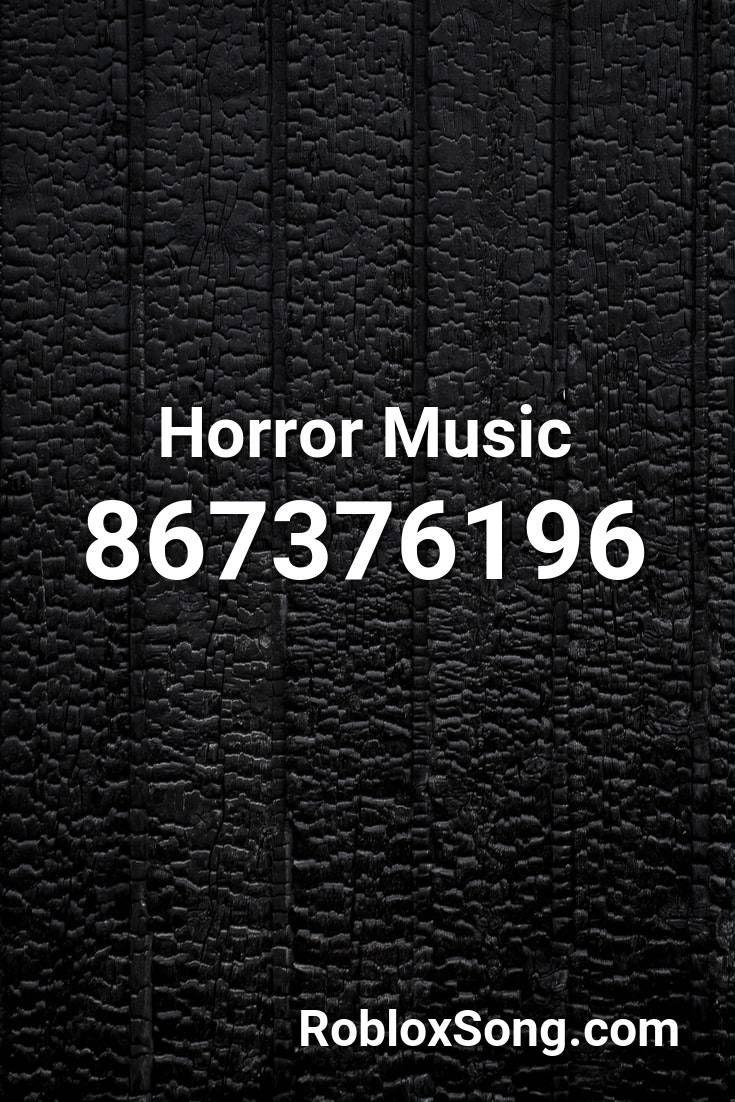 Horror Music Roblox Id Roblox Music Codes Horror Music Roblox Coding