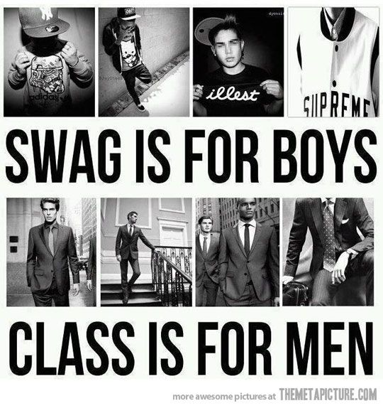 : Swag, Quotes, Style, Truth, Boys, Men'S, Class, So True