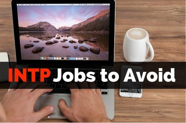 Be aware of INTP Jobs to Avoid such as politics, admin, telesales, famous INTP personalities, how to use your personality type to find a career.