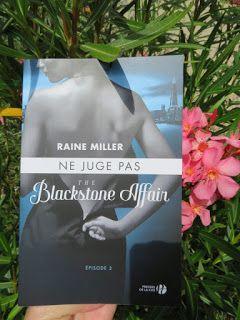 The Blackstone affair, tome 2 : Ne juge pas de Raine Miller