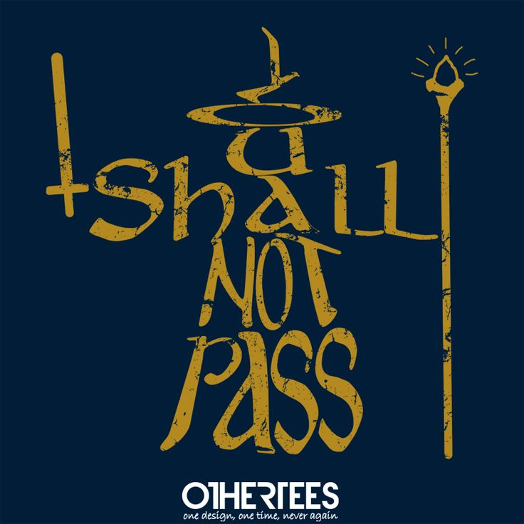 """Shall not pass"" by Coconutman Shirt on sale until 26 May on http://othertees.com #gandalf Pin it for a chance at a FREE TEE!"