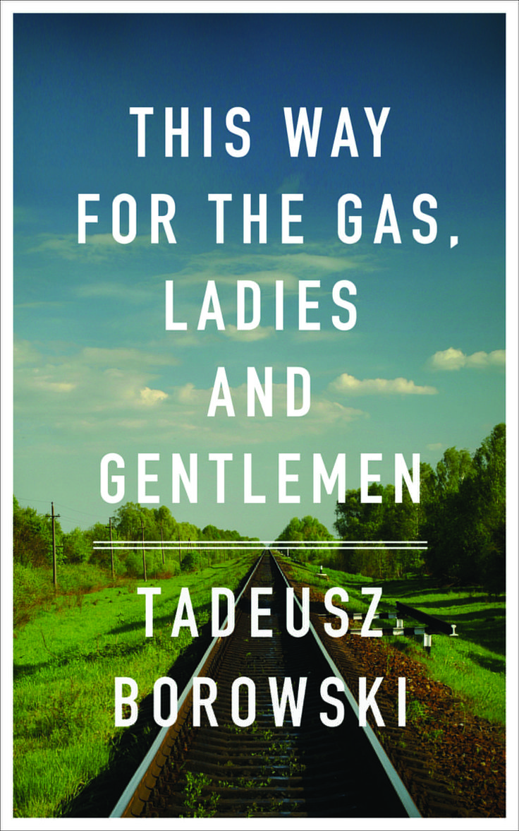 a comparison of the short story this way to the gas ladies and gentlemen by tadeusz borowski and the This way for the gas, ladies and gentlemen is a novel by tadeusz borowski the book paints a dramatic picture of the way the jews who came to auschwitz were treated short stories additionally address the way of life in these concentration camps for both the prisoners and, to some extent, the.