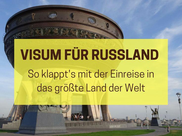 Visum für Russland: So klappt's mit der Einreise in das größte Land der Welt