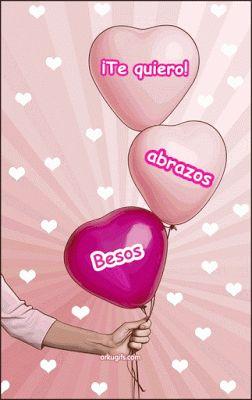 Te quiero, abrazos y besos