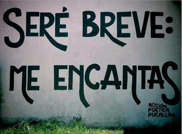 Seré breve: Me encantas #Acción Poética Pucallpa #accionpoetica