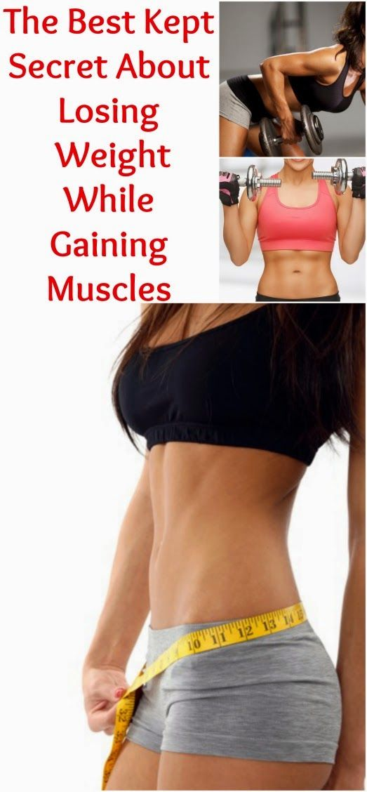 The Best Kept Secret About Losing #Weight While Gaining #Muscles | Home Remedies