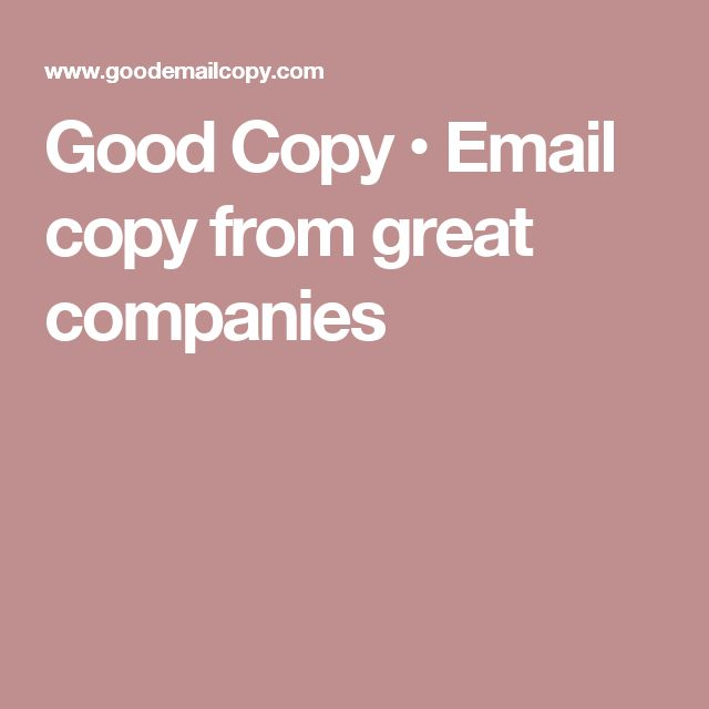 Good Copy • Email copy from great companies