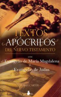 Textos Apócrifos  del Nuevo Testamento de James Carter editado por Sirio.http://iniciatica.com/es/religion/1362-textos-apocrifos-8478083669.html