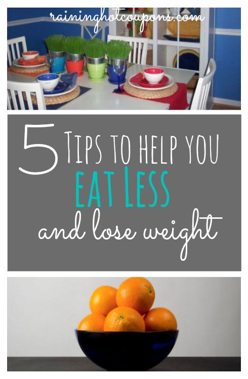 5 Tips to Help you Eat Less and Lose Weight!