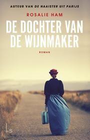 De dochter van de wijnmaker ebook by Rosalie Ham