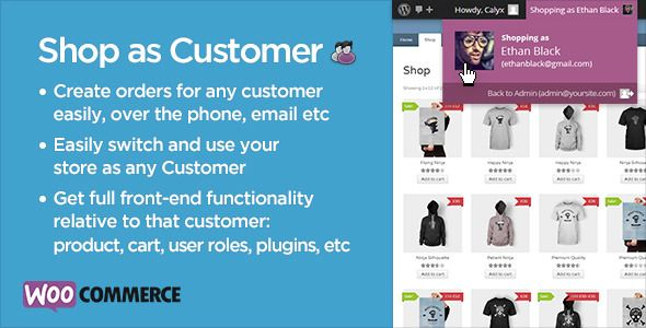 Shop as Customer allows a store Administrator or Shop Manager to shop the front-end of the store as another User, allowing all functionality such as plugins that only work on the product or cart pages and not the Admin Order page, to function normally as if they were that Customer.