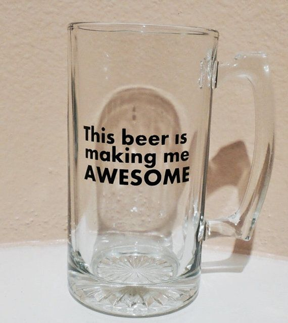 Funny Beer Mug- This Beer Is Making Me Awesome, Valentines Gift for Him, 21st Birthday Gift, Valentines Gifts for Boyfriend, New Years Eve
