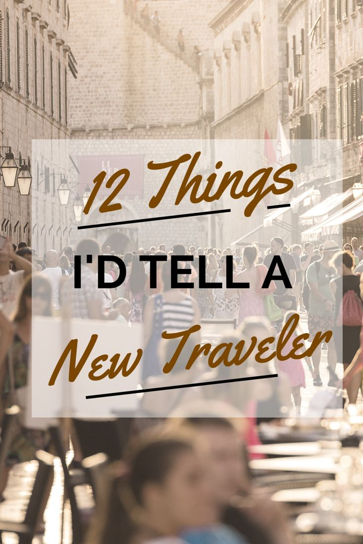 "Twelve things I'd tell a new traveler - from the Blog ""Nomadic Matt - travel better, cheaper, longer."" - absolutly awesome!!!! Love this blog!!!!"