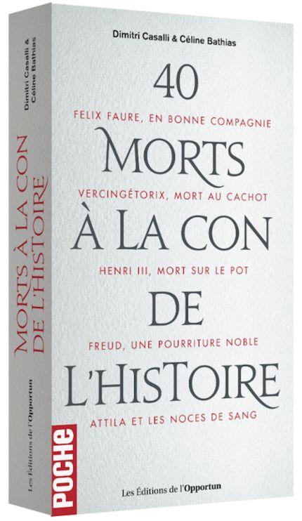 40 morts à la con de l'Histoire De Dimitri CASALI et Céline BATHIAS - Les Éditions de l'Opportun
