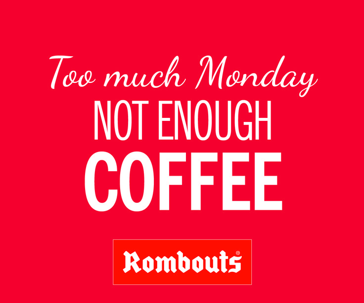 Too much Monday - not enough coffee