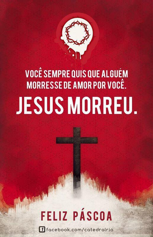 Jesus morreu de amor por você!