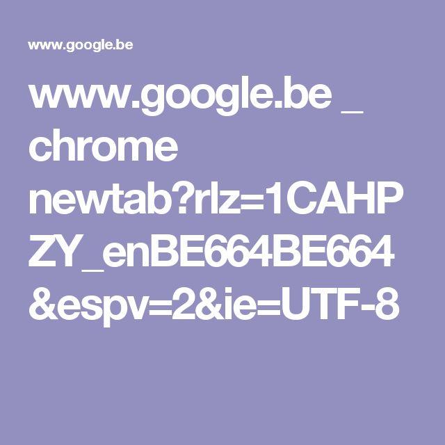 www.google.be _ chrome newtab?rlz=1CAHPZY_enBE664BE664&espv=2&ie=UTF-8